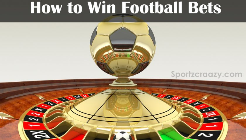 How to Win Football Bets