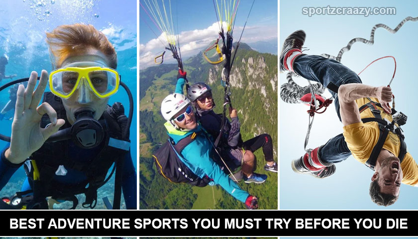 Best Adventure sports you Must try before you die