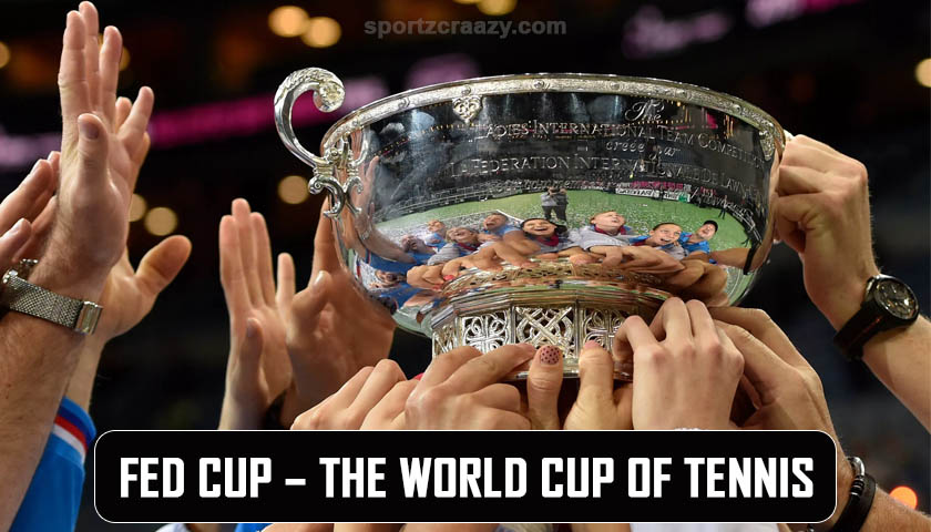 Fed Cup – The World Cup of Tennis