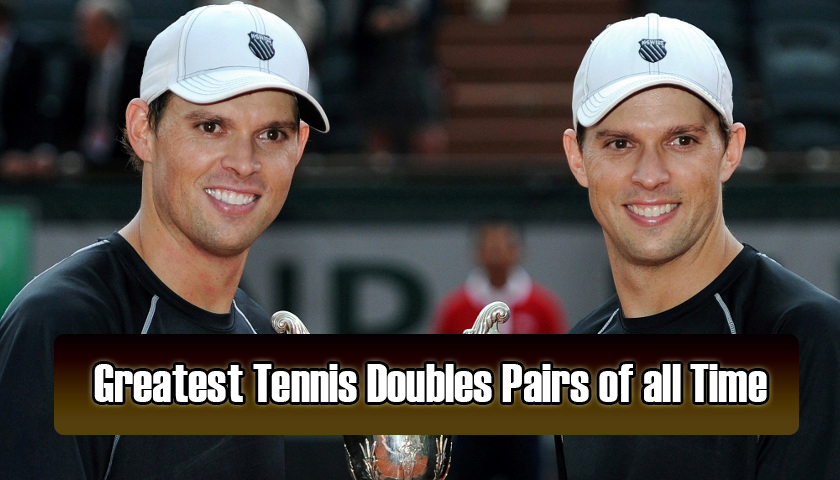 Greatest Tennis Doubles Pairs