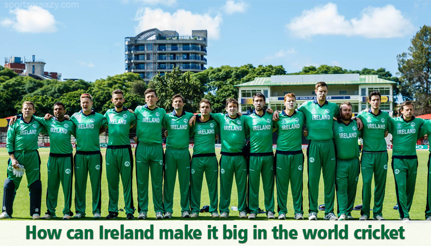 How-can-Ireland-make-it-big-in-the-world-cricket
