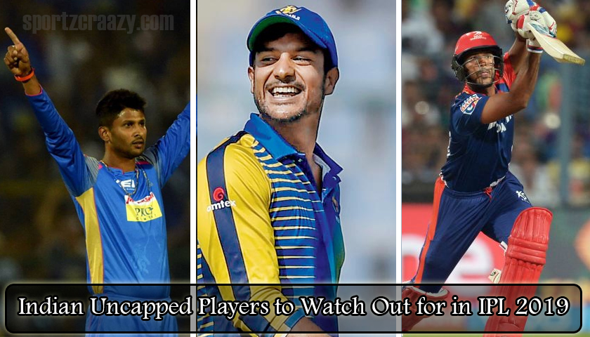 Indian Uncapped Players to Watch Out for in IPL 2019