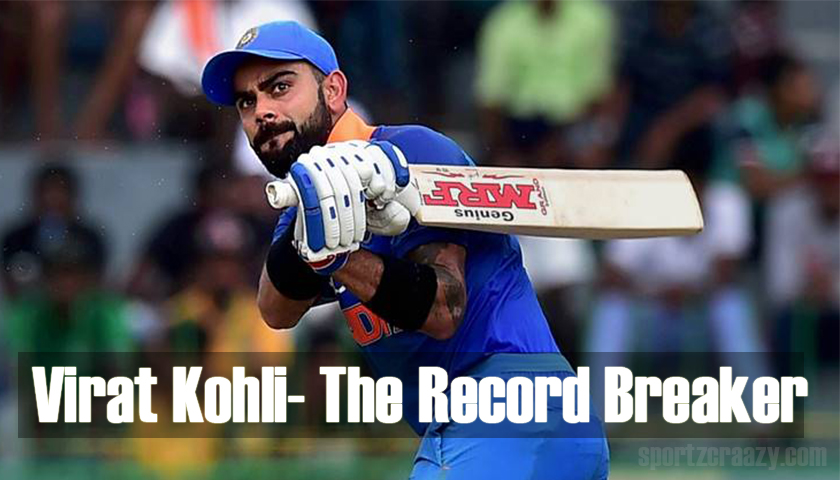 Virat Kohli- The Record Breaker