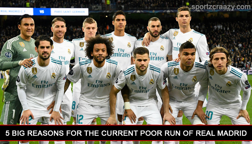 5 Big Reasons for the Current Poor Run of Real Madrid