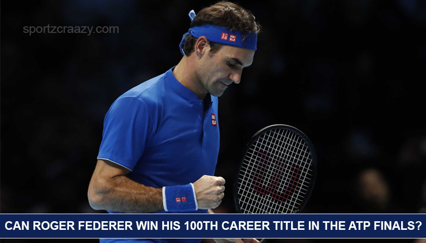 Can Roger Federer Win his 100th Career Title in the ATP Finals