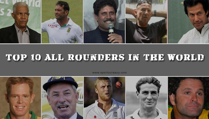 Top 10 All Rounders in the World