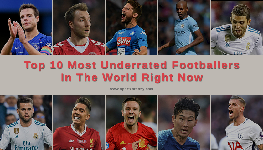 Top 10 most underrated footballers in the world right now