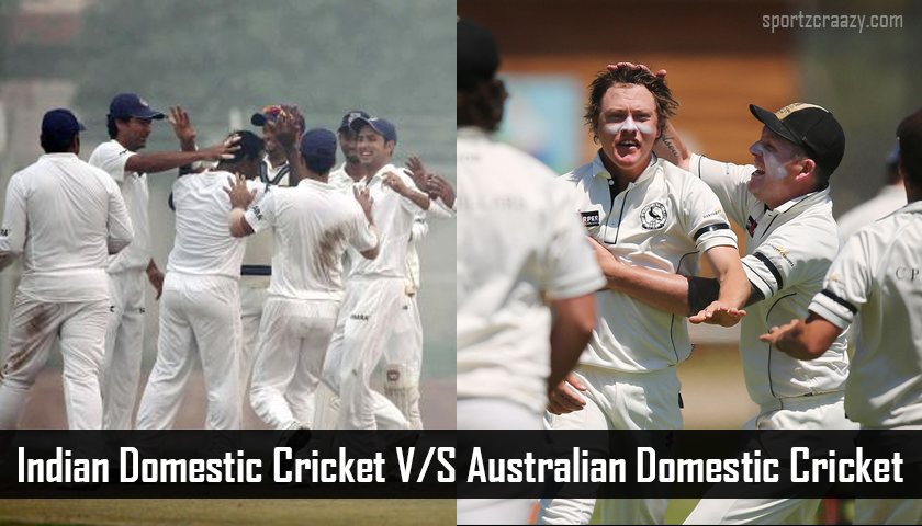 Indian Domestic Cricket and Australian Domestic Cricket
