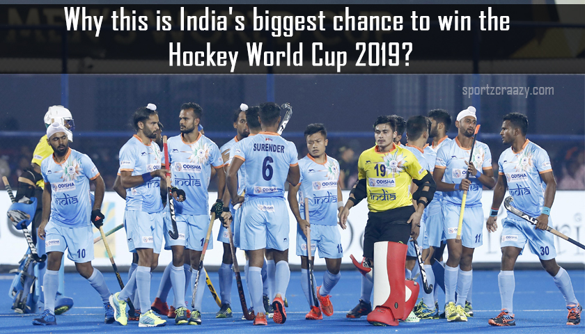 Why this is India's Biggest Chance to Win the Hockey World Cup 2019?