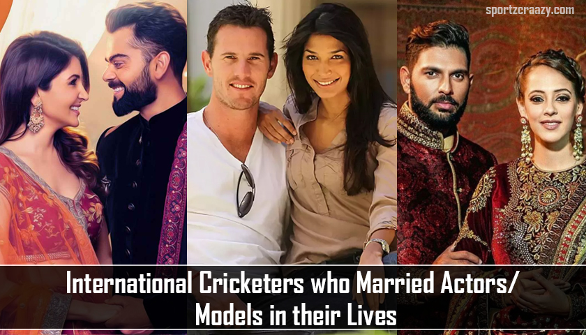 International Cricketers who Married Actors/ Models in their Lives