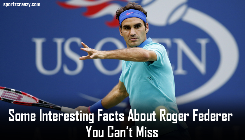 Facts About Roger Federer