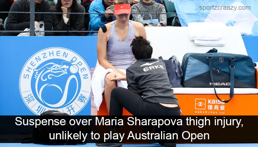 Suspense over Maria Sharapova thigh injury, unlikely to play Australian Open