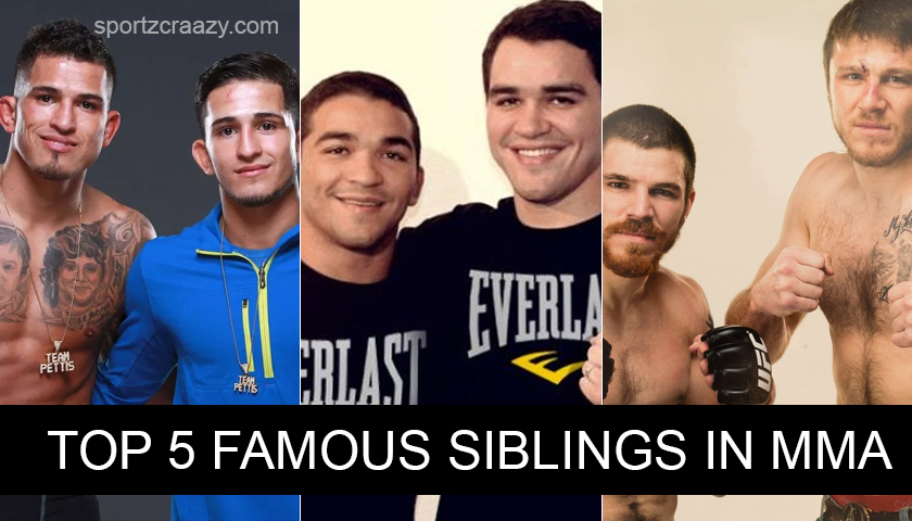 Top 5 Famous Siblings In MMA