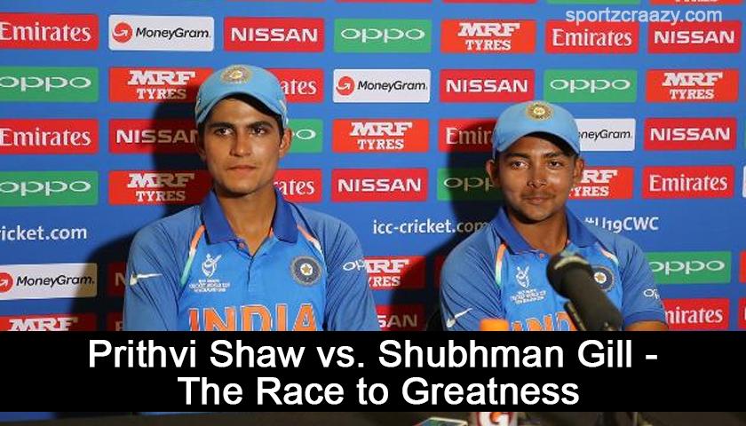 Prithvi Shaw vs. Shubhman Gill
