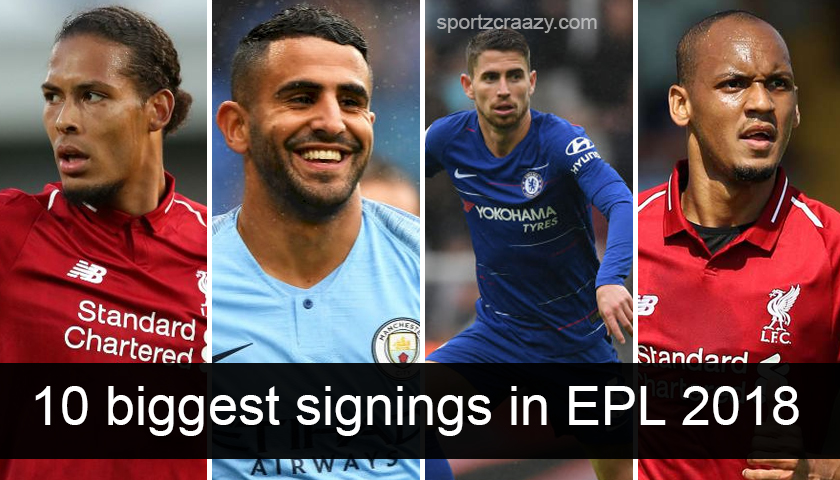 10 Biggest Signings in EPL 2018