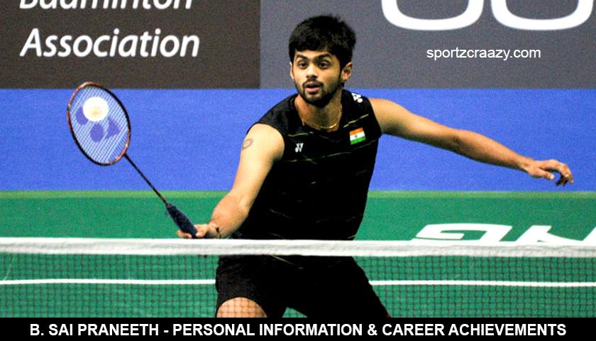 B. Sai Praneeth - Personal Information & Career Achievements