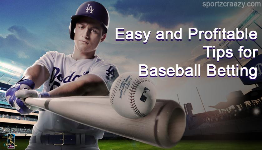 Easy and Profitable Tips for Baseball Betting