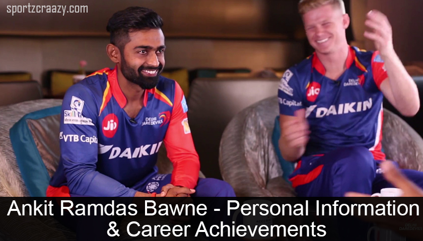 Ankit Ramdas Bawne-Personal Information & Career Achievements