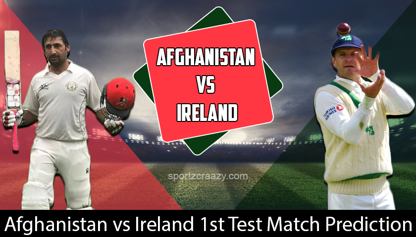 Afghanistan vs Ireland 1st Test Match Prediction
