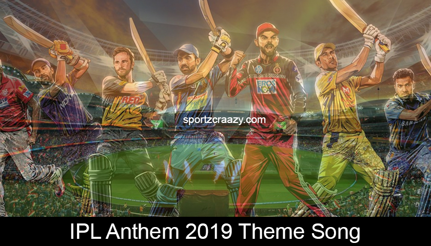 IPL Anthem 2019 Theme Song