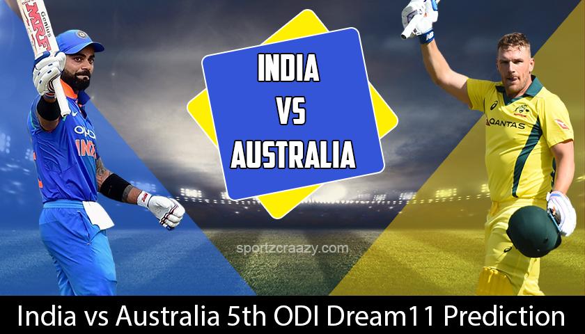 India Vs Australia 5th Odi >> India Vs Australia 5th Odi Predicted Dream11 Playing Xi