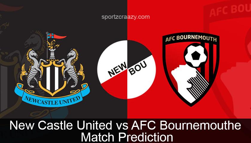 New Castle United vs AFC Bournemouthe Match Prediction