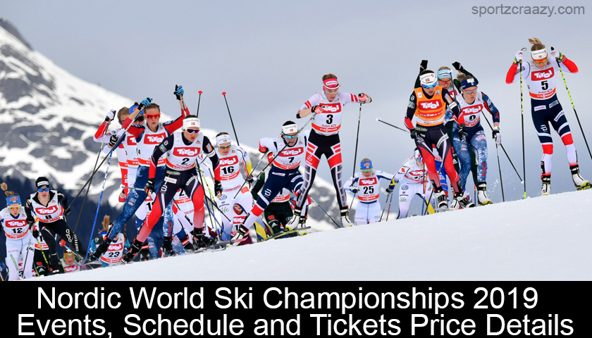 Nordic World Ski Championships 2019 - Events, Schedule and Tickets Price Details