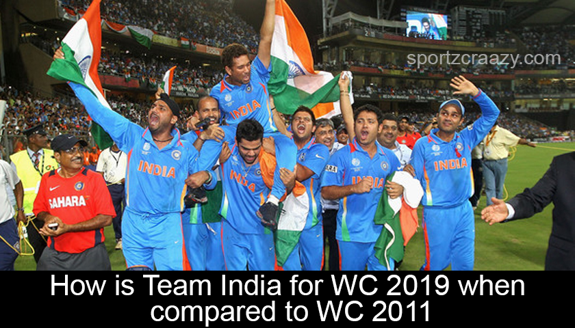 How is Team India for WC 2019 when compared to WC 2011