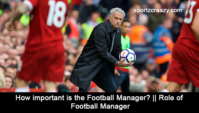 Role of Football Manager