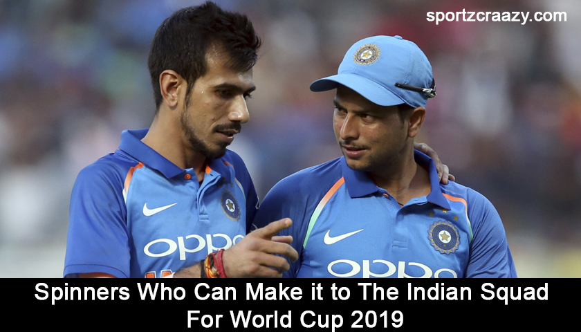 Indian Spinners Squad For World Cup 2019
