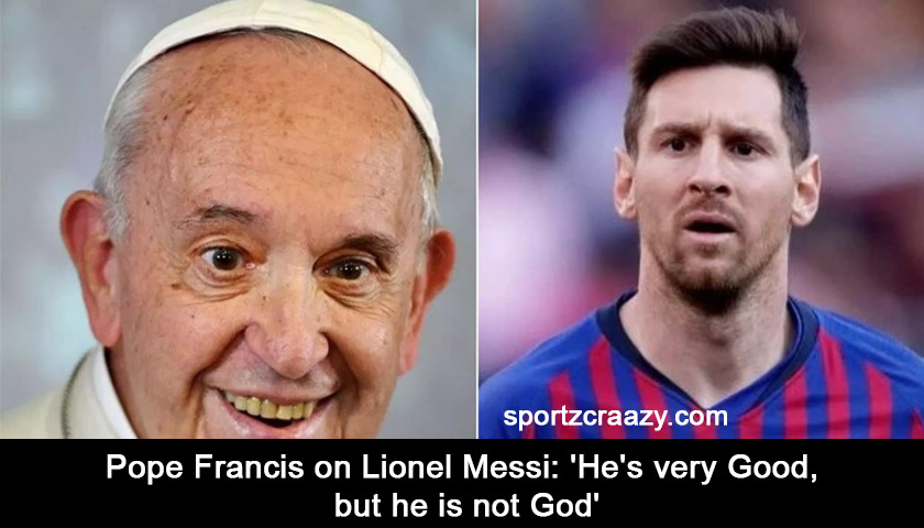Pope Francis on Lionel Messi
