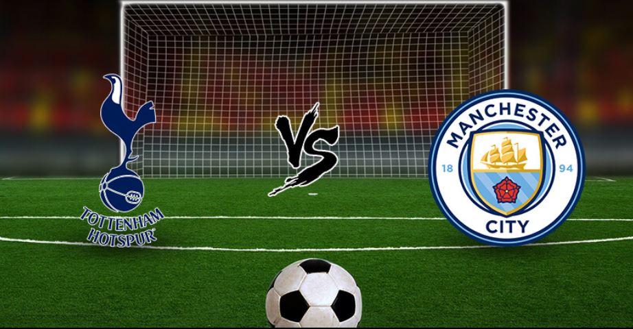 Manchester City vs Tottenham Dream11 Prediction
