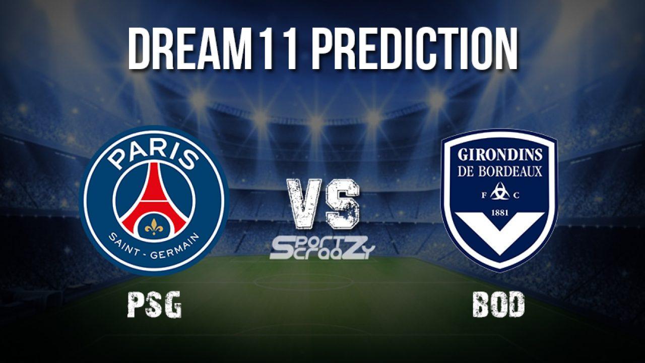Psg Vs Bod Dream11 Prediction Live Score Paris Saint Germain Vs Bordeaux Dream Team Ligue 1