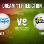 STR vs THU Dream11 Prediction, Live Score & Adelaide Strikers vs Sydney Thunder, Cricket Match Dream Team: Big Bash League 2019-20, Match-17