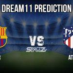 BAR vs ATL Dream11 Prediction, Live Score & Barcelona vs Atletico Madrid Football Match Dream Team: Spanish Super Cup