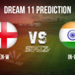 IN-W vs EN-W Dream11 Prediction, Live Score & India Women Vs England Women Cricket Match Dream11 Team: ICC Women's T20 World Cup 2020
