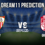 SEV vs GRD Dream11 Prediction, Live Score & Sevilla vs Granada Football Match Dream Team: La Liga