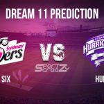SIX vs HUR Dream11 Prediction, Live Score & Sydney Sixers vs Hobart Hurricanes, Cricket Match Dream Team: Big Bash League 2019-20, Match- 39