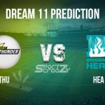 THU vs HEA Dream11 Prediction, Live Score & Sydney Thunder vs Brisbane Heat Cricket Match Dream Team: Big Bash League 2019-20, Match- 25