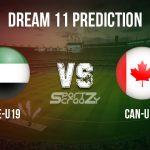 UAE-U19 vs CAN-U19 Dream11 Prediction, Live Score and United Arab Emirates U19 vs Canada U19, Cricket Match Dream11 Team: ICC U19 World Cup