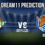 RB vs RS Dream11 Prediction, RB VS RS Dream11 Prediction, Live Score & Real Betis vs Real Sociedad Football Match Dream Team: La Liga
