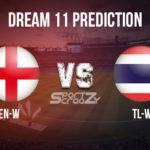 EN-W vs TL-W Dream11 Prediction, Live Score & England Women Vs Thailand Women Dream11 Team: ICC Women's T20 World Cup 2020