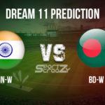 IN-W vs BD-W Dream11 Prediction, Live Score & India women vs Bangladesh women, Cricket Match Dream11 Team: ICC Women's World Cup 2020