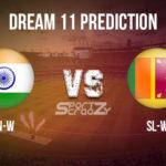 IN-W vs SL-W Dream11 Prediction, Live Score & India women vs Sri Lanka women, Cricket Match Dream11 Team: ICC Women's World Cup 2020