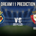 VIL VS OSA Dream11 Prediction, Live Score Villarreal FC vs CA Osasuna Football Match Dream11 Team: La Liga