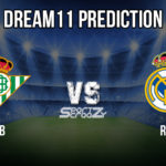 RB VS RM Dream11 Prediction, Live Score & Real Betis Vs Real Madrid Football Match Dream11 Team: La Liga 2019/20
